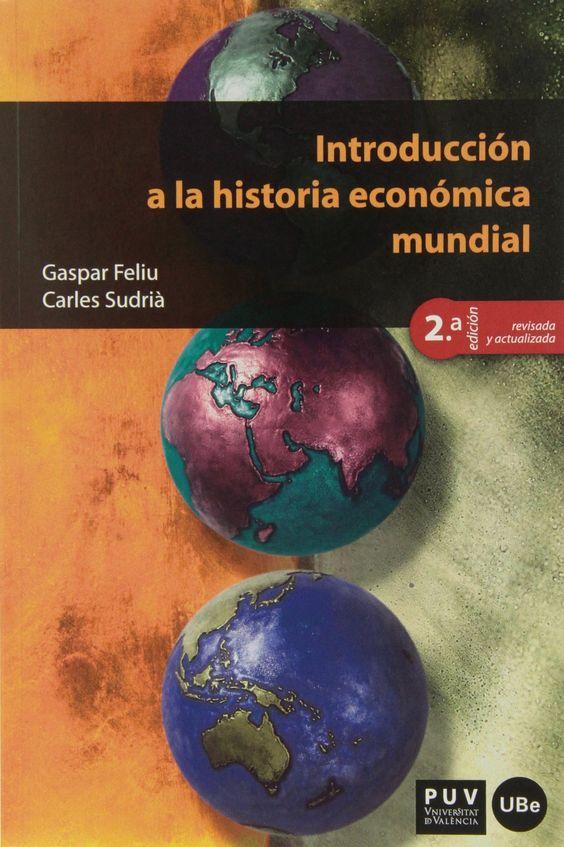 Introducción a la historia económica mundial, 2ª ed.