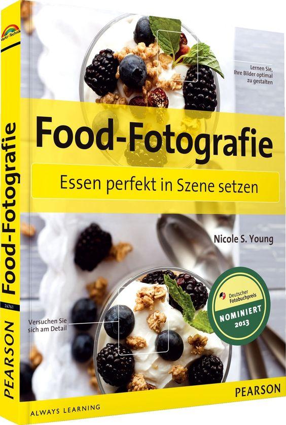 Food-Fotografie - Essen perfekt in Szene setzen Digital fotografieren: Amazon.de: Nicole S. Young: Bücher