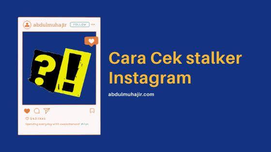 Cara Mengetahui Stalker Kita Di Instagram Instagram Pengetahuan Marketing