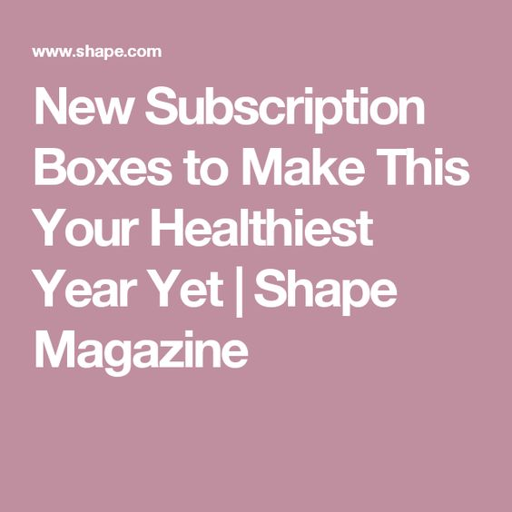New Subscription Boxes to Make This Your Healthiest Year Yet | Shape Magazine