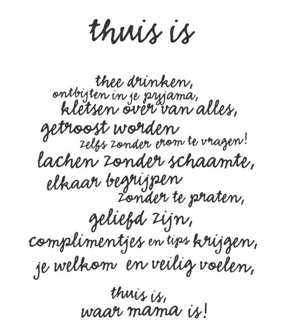 Thuis♡........this quote, my daughter send to me.......so lovely of her!