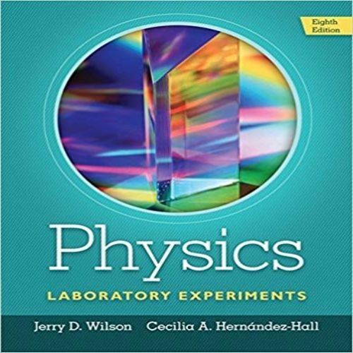 Solutions Manual For Physics Laboratory Experiments 8th Edition By Wilson And Hall