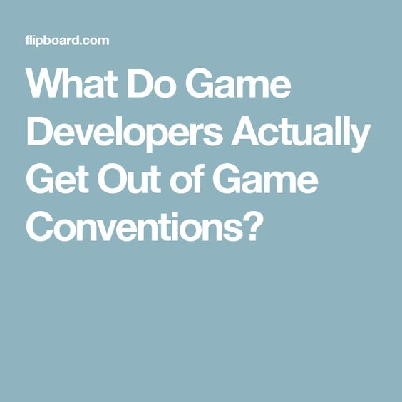 What Do Game Developers Actually Get Out of Game Conventions?