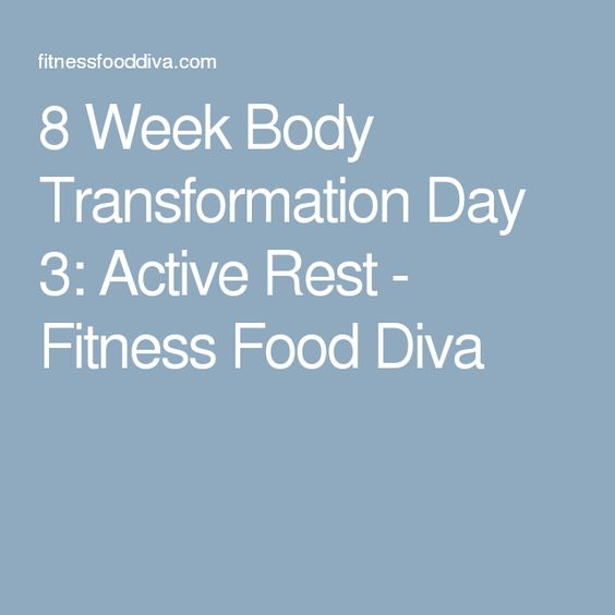 8 Week Body Transformation Day 3: Active Rest - Fitness Food Diva
