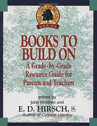 Books to Build On: A Grade-by-Grade Resource Guide for Parents and Teachers (Core Knowledge Series) by E. D. Hirsch Jr. http://www.amazon.com/dp/0385316402/ref=cm_sw_r_pi_dp_2PX4vb1XM1E3P