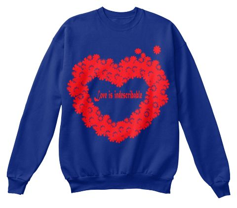 Love Is Indescribable Deep Royal  Sweatshirt Front