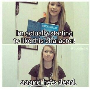 Aaand he's dead.  Every book ever!  (  I'm thinking more like...various HP and PJO characters)