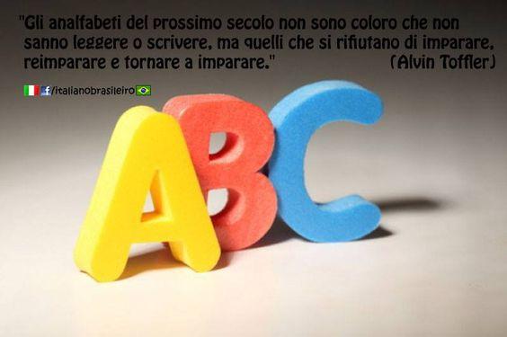 """""""Gli analfabeti del prossimo secolo non sono coloro che non sanno leggere o scrivere, ma quelli che si rifiutano di imparare, reimparare e tornare a imparare."""" (#Alvin #Toffler)"""