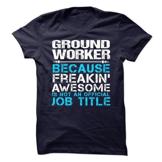 Ground Worker T Shirts, Hoodies. Get it now ==► https://www.sunfrog.com/Funny/Ground-Worker-78288752-Guys.html?41382