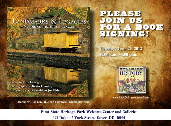"""The Delaware Tourism Office invites you to attend a book signing for """"Landmarks and Legacies – Exploring Historic Delaware,"""" a journey in both word and image to 50 of the First State's most prominent locations via the essays of Pam George and the photography of Kevin Fleming. This coffee-table style book is the featured prize for completing the Delaware History Trail. RSVP at www.visitdelaware.com/rsvp"""
