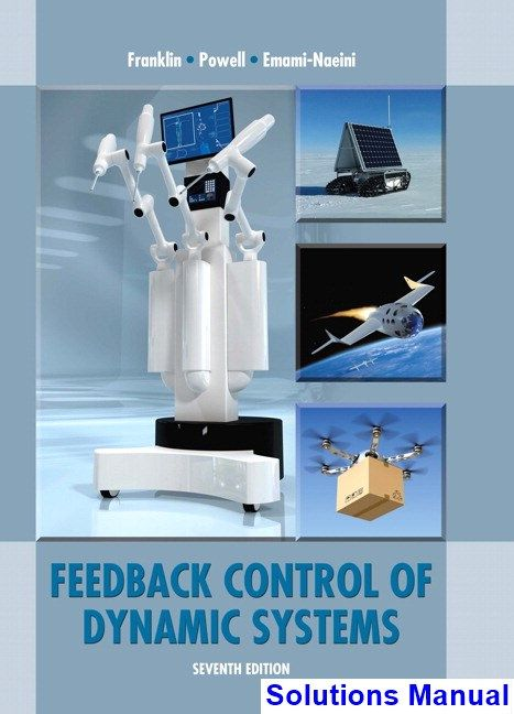 Feedback Control Of Dynamic Systems 7th Edition Franklin Solutions Manual Solutions Manual Test Bank Instant Download Dynamic Control System