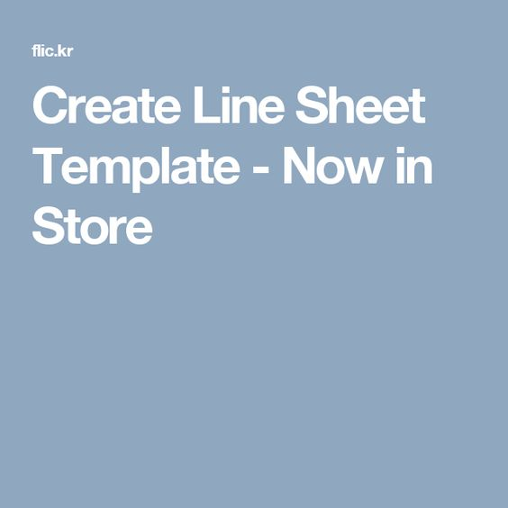 Create Line Sheet Template - Now in Store Create Line Sheet