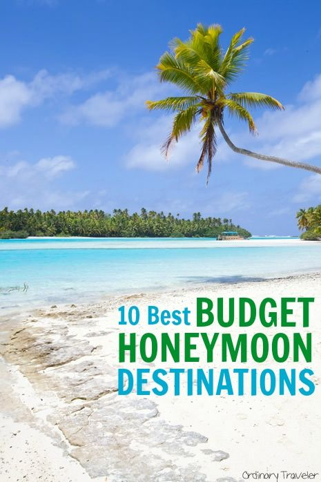 Top honeymoon destinations for couples on a budget for Beach vacations on a budget