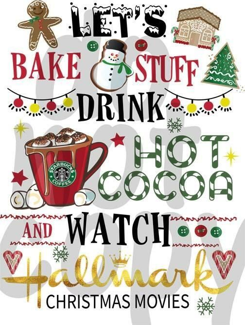 let s bake stuff drink hot cocoa and watch christmas movies dye sub heat transfer sheet christmas movies hallmark christmas movies watch hallmark christmas movies let s bake stuff drink hot cocoa and