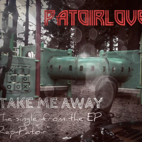 NEW SONG!! Take Me Away by Patoirlove on SoundCloud