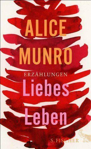 Liebes Leben: 14 Erzählungen von Alice Munro, http://www.amazon.de/dp/3100488326/ref=cm_sw_r_pi_dp_XNzRsb170HV0R