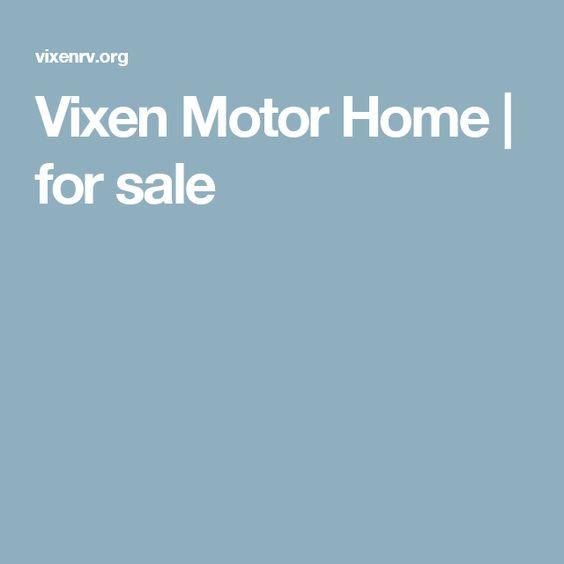 Vixen Motor Home   for sale