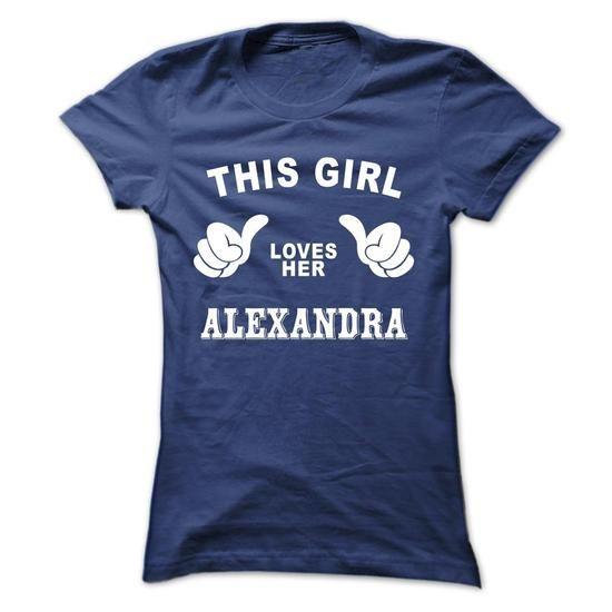 This girl loves her ALEXANDRA - #teacher gift #shower gift. BUY-TODAY => https://www.sunfrog.com/Names/This-girl-loves-her-ALEXANDRA-fviywmqccy-Ladies.html?68278
