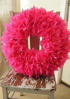 "Tissue Paper Wreath ""How To""  Don't like the hot pink...but this could be cute in bright orange w/ a black bow for Halloween, or in red/green for Christmas, or yellow/turquoise for Easter, or... ... ...Not an outside item, but would look cute on a little girl's bedroom door."