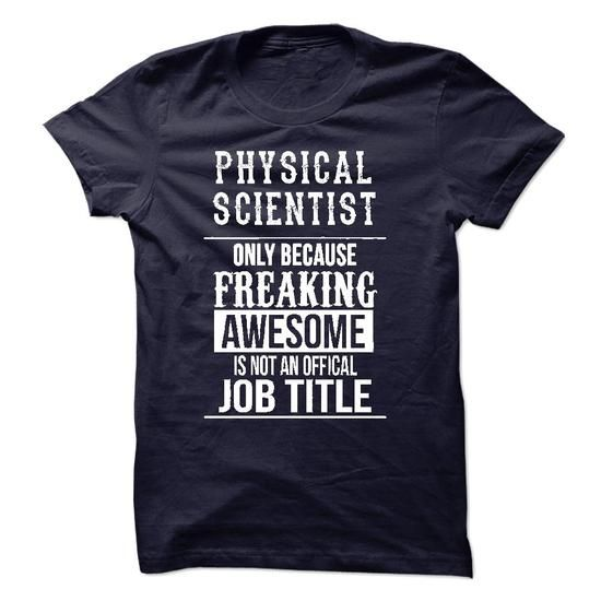 Physical Scientist T Shirts, Hoodies. Get it here ==► https://www.sunfrog.com/LifeStyle/Physical-Scientist-T-Shirt.html?41382 $22.99