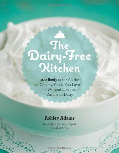 The Dairy-Free Kitchen: 100 Recipes for all the Creamy Foods You Love--Without Lactose, Casein, or Dairy by Ashley Adams http://www.amazon.co.uk/dp/159233573X/ref=cm_sw_r_pi_dp_3oGpvb1QZEY6W