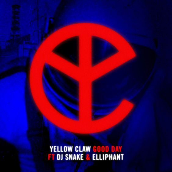 Yellow Claw, DJ Snake, Elliphant – Good Day (single cover art)