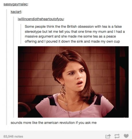 Their obsession is real. We made American-styled tea in front of my BRITISH cousin once...... ONCE.