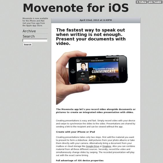 The Movenote app lets you record video alongside documents or pictures to create an integrated video presentation with slides. Creating presentations is easy and fast. Simply record video with your device and swipe to synchronize the slides to the video. Presentations are shared by sending a link to the recipient and can be viewed without the app.