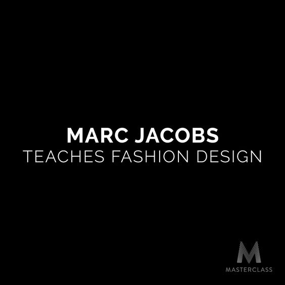 Marc Jacobs Teaches Fashion Design Learn The Creative Process That Has Made Him America S Most Celebrated Designer Video Fashion Design Fashion Videos Fashion Class