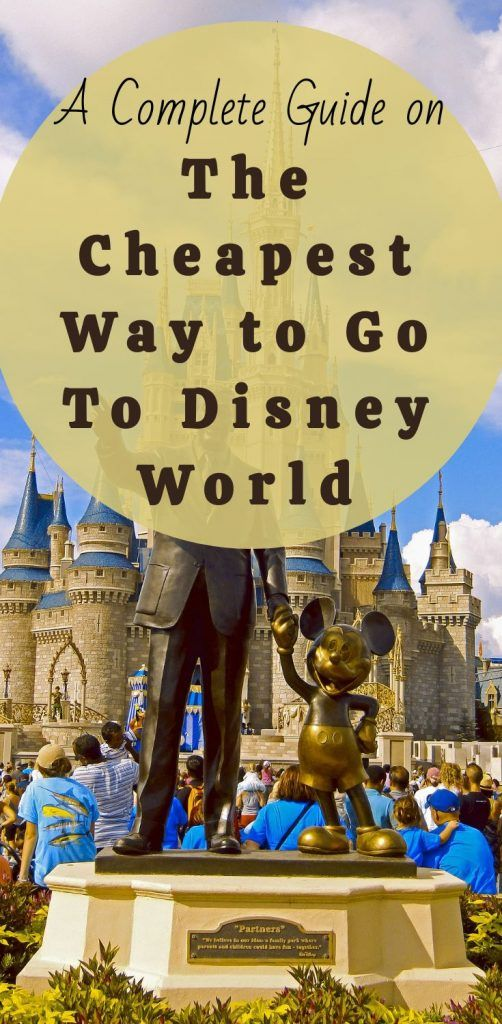 Ultimate Guide For The Cheapest Way To Go To Disney World Disney World Cheap Disney World Disney Vacation Club Member