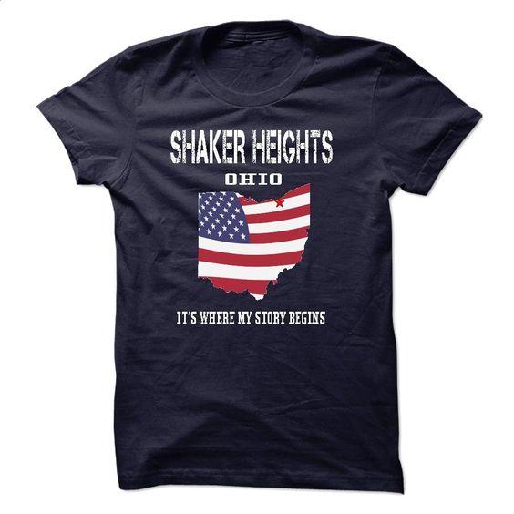 SHAKER HEIGHTS — Its Where My Story Begins T Shirt, Hoodie, Sweatshirts - design your own shirt #teeshirt #hoodie