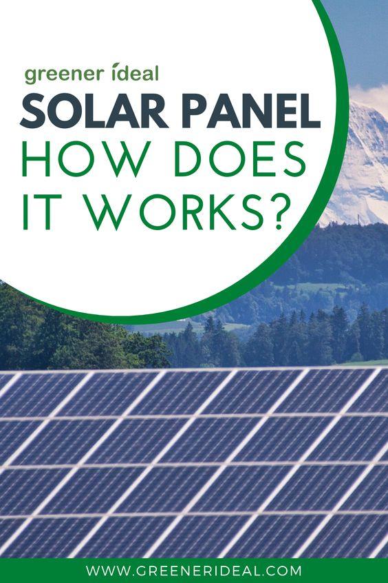 How Does A Solar Panel Work In 2020 Solar Solar Panels How Solar Panels Work