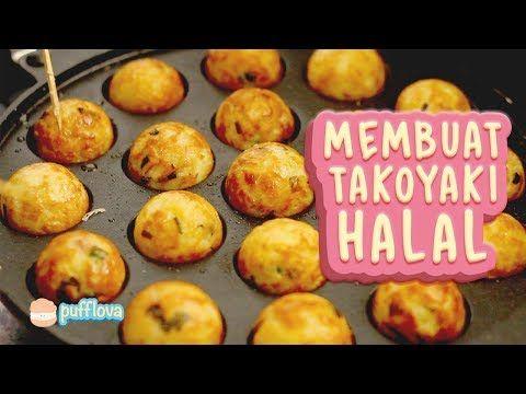 Membuat Takoyaki Halal Youtube Makanan Makanan Jalanan Cemilan