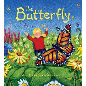 The Butterfly - Anna Milbourne & Cathy Shimmen