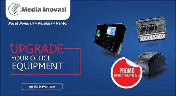 Upgrade Your Office Equipment Dapatkan Spesial Promo Periode sampai 13 Agustus 2016