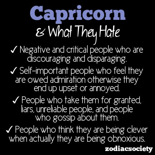 Again for the Capricorns! Things Capricorns HATE!