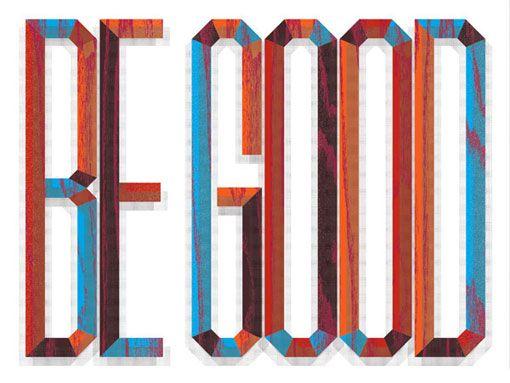 BE GOOD. Via designworklife