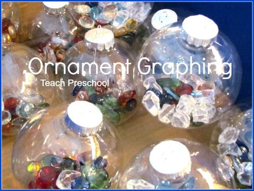 Ornament Graphing by Teach Preschool:  The kids spill the gems out of their ornaments and then sort and graph them on a piece of paper.  Check for another pin that shows this.