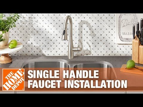 How To Replace A Kitchen Faucet With A Single Handle The Home Depot Youtube With Images Kitchen Faucet