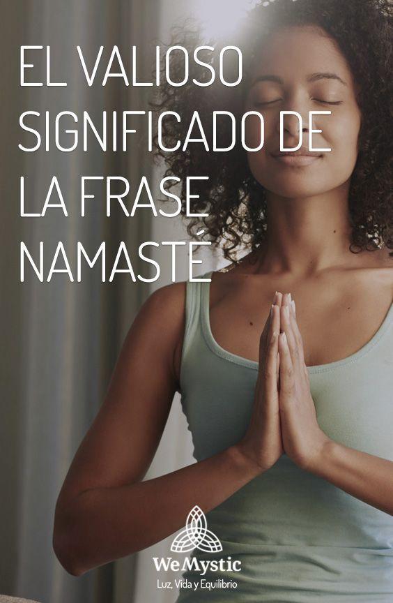 El Valioso Significado De La Frase Namasté Yoga Mantras
