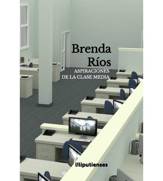 Aspiraciones De La Clase Media Brenda Ríos Socialismo La Clase Medias