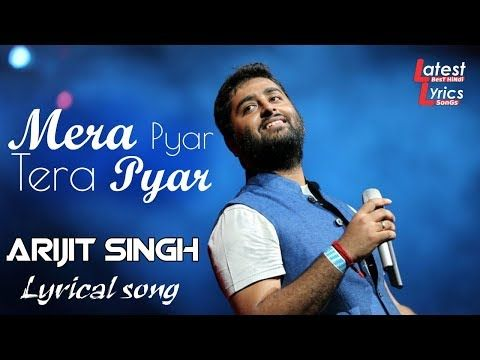 Mera Pyar Tera Pyar Lyrics Jalebi Latest Song Lyrics Mera Lyrics