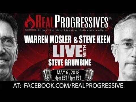 Steve Grumbine Warren Mosler And Steve Keen Join Real Progressives Steve Keen Real