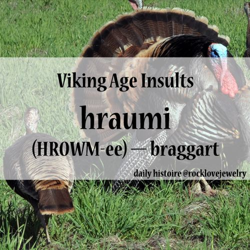 Viking insult.  Braggart.