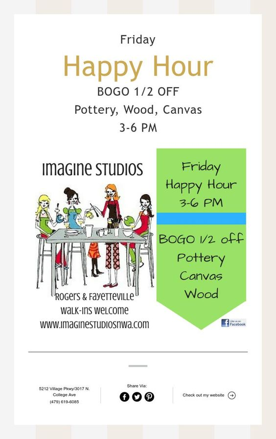 Friday  Happy Hour  BOGO 1/2 OFF  Pottery, Wood, Canvas  3-6 PM
