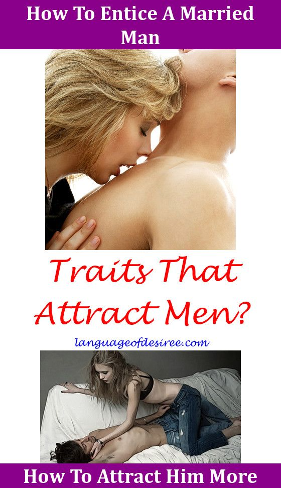 how to attract him more