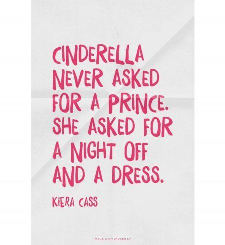 Cendrillon n'a jamais demandé un prince. Elle a demandé un jour de congé et une robe.