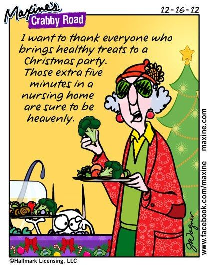 Maxine Nailed it today on Holiday parties!