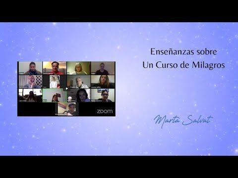 Enseñanzas Sobre Un Curso De Milagros Marta Salvat Andrés Espinosa Ucdm Ucdmmartasalvat Coach Youtube En 2021 Un Curso De Milagros Cursillo Enseñar