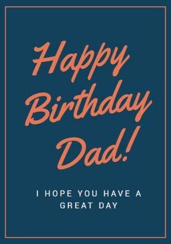 A Framed Happy Birthday Dad Card Template With Orange Text On A Blue Background Happy Birthday Dad Happy Birthday Dad Cards Happy Birthday Daddy